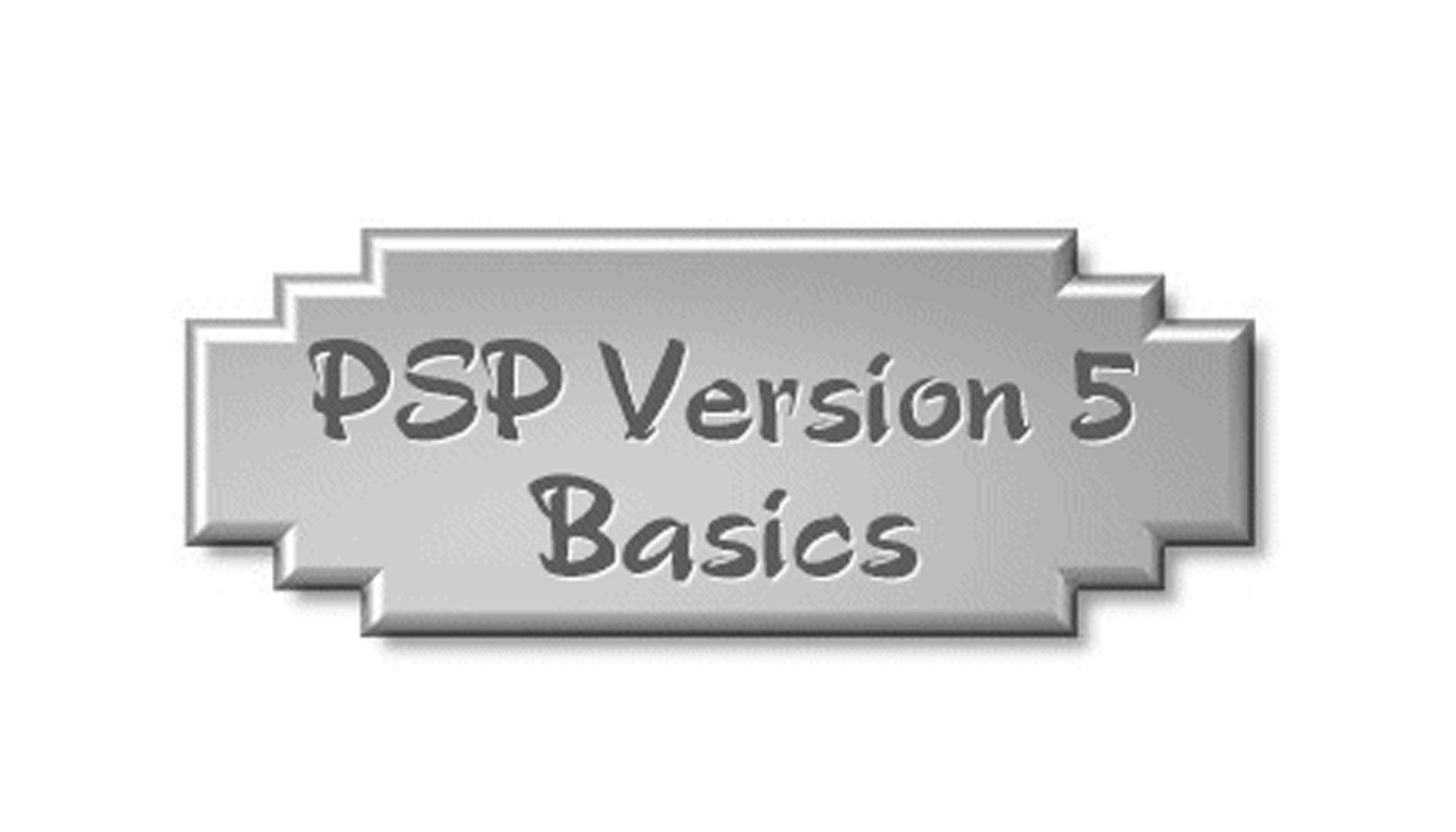 PSP Version 5 Basics